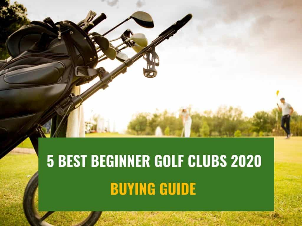 The 5 best golf clubs for beginners review and buyer guide