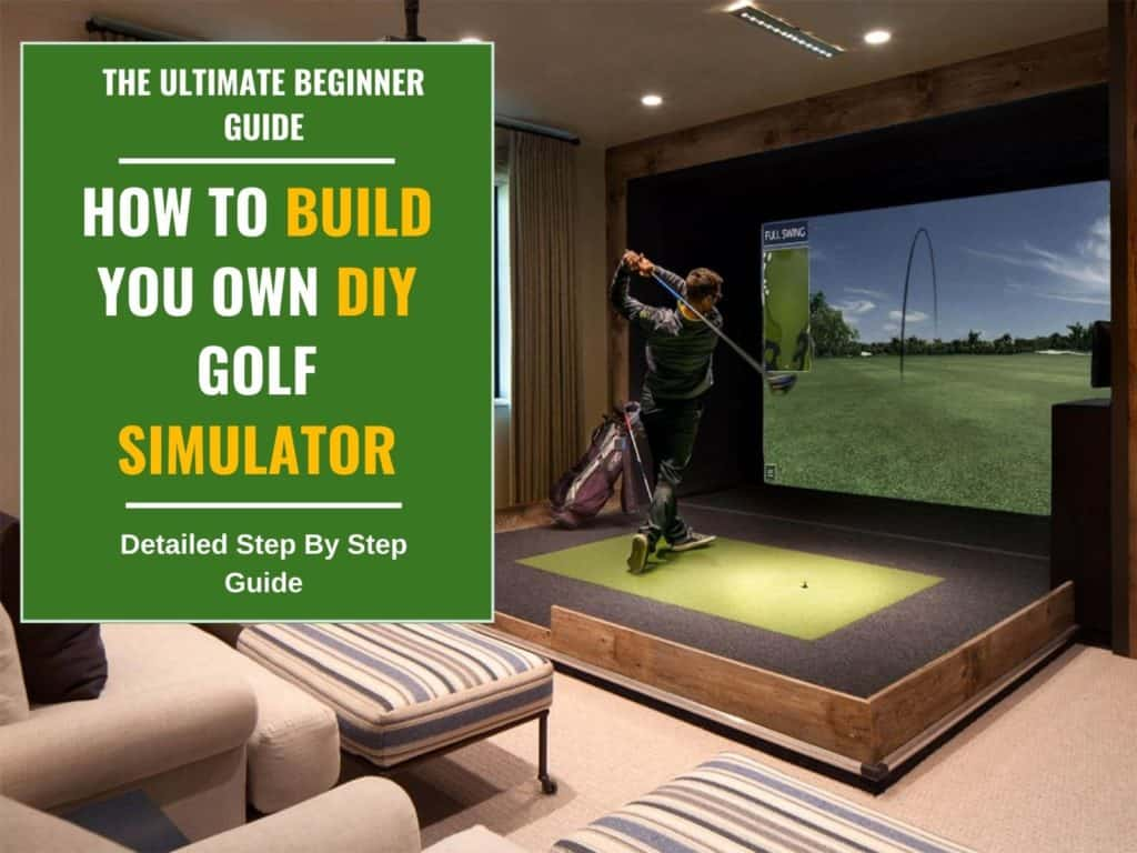 The Ultimate Beginner Guide On How To Build Your DIY Golf Simulator