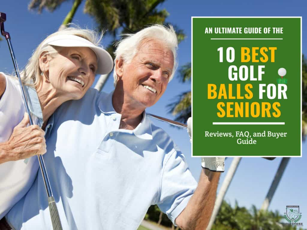 The 10 Best Golf Balls For Seniors To Improve Your Shots