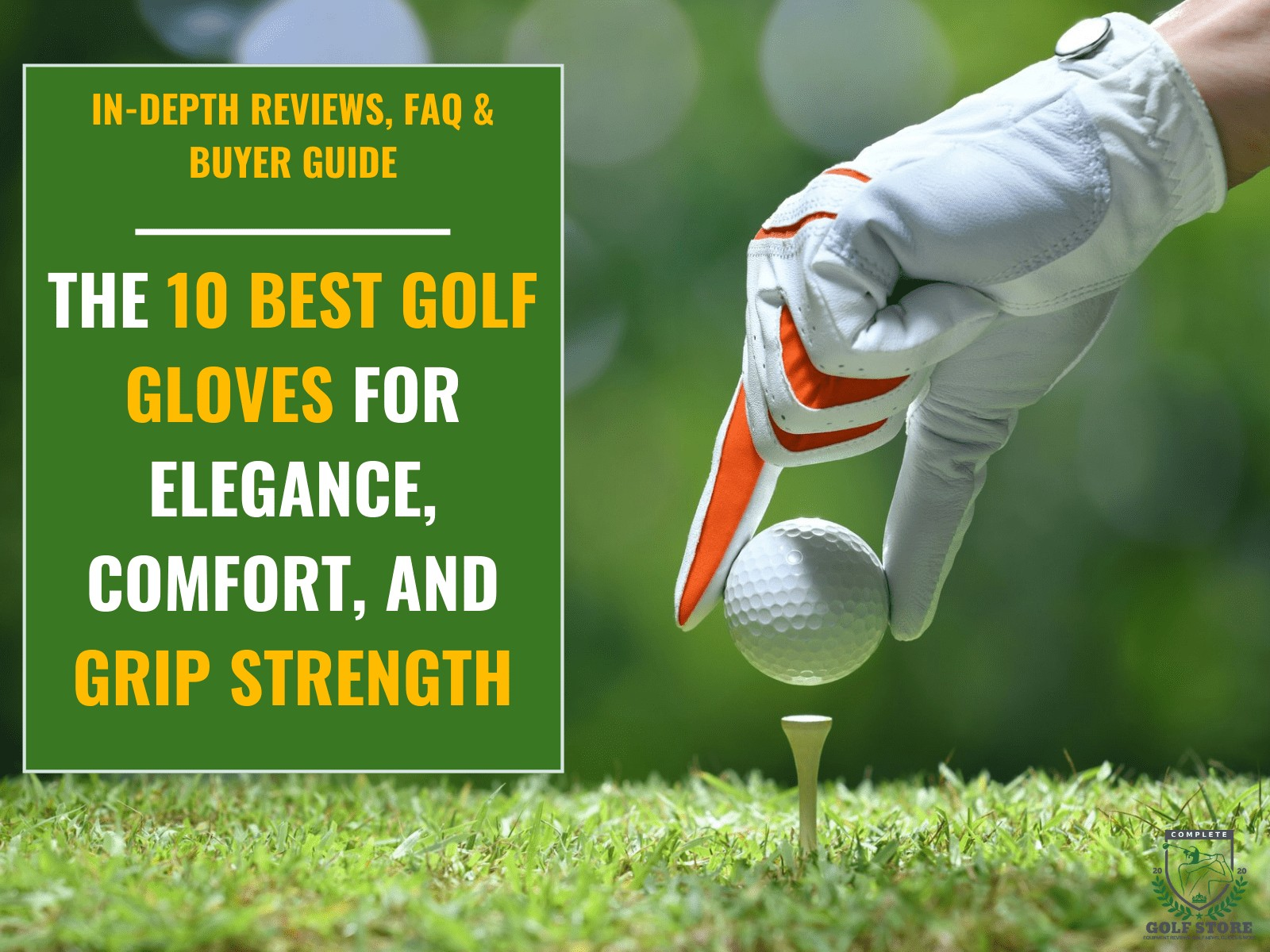 Hand with golf glove holding golf ball with tee on golf course with the text: 10 Best Golf Gloves For Elegance, Comfort, And Grip Strength