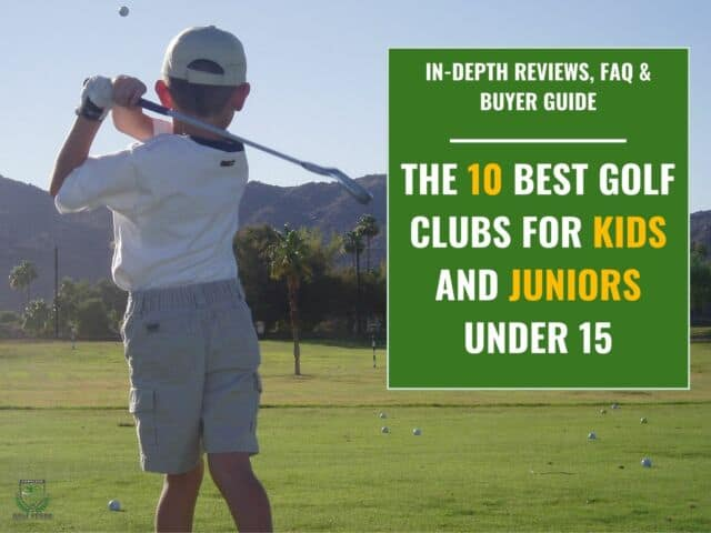 Best Golf Clubs Sets For Juniors And Kids