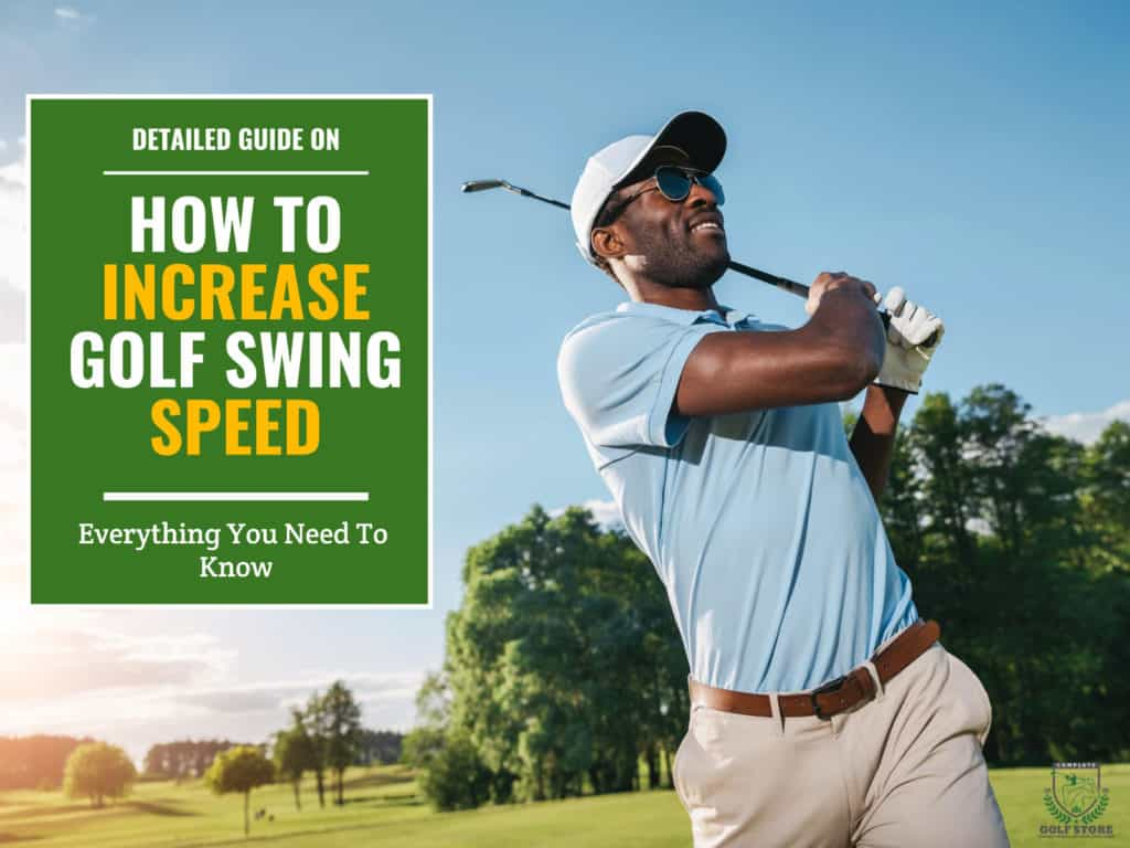 How to Increase Golf Swing Speed: Tips & Exercises