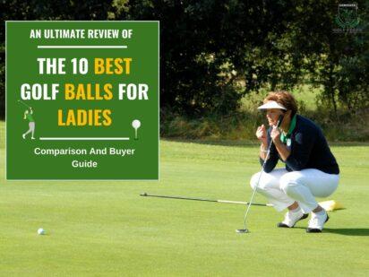 10 Best Golf Balls For Women