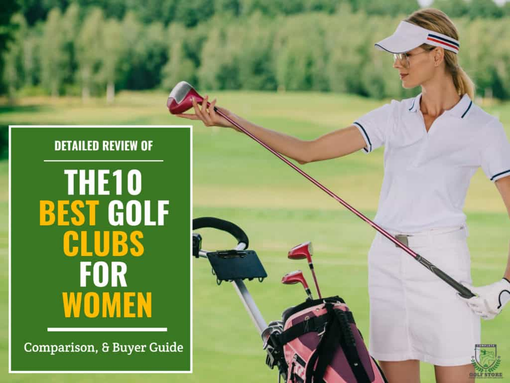 Top 10 Best Golf Clubs For Women Review