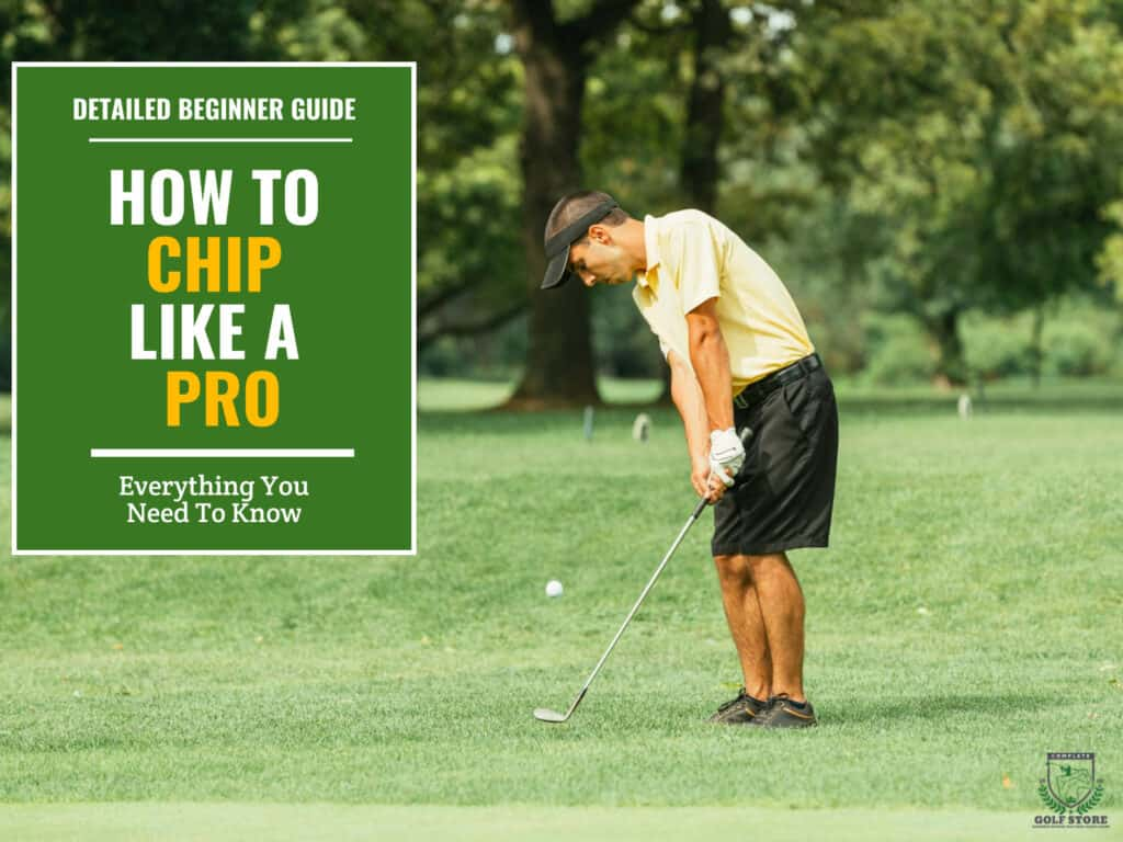 How To Chip: Everything You Need To Know To Chip Like A Pro