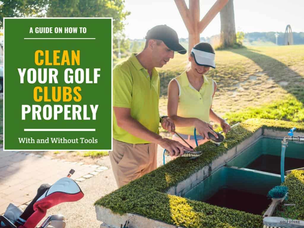 How to Clean Golf Clubs Properly